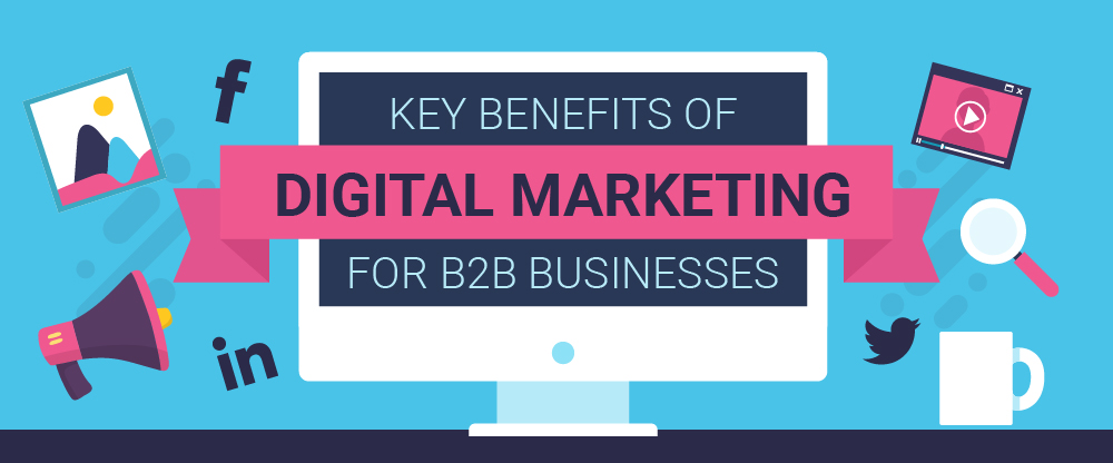 benefits of b2b digital marketing