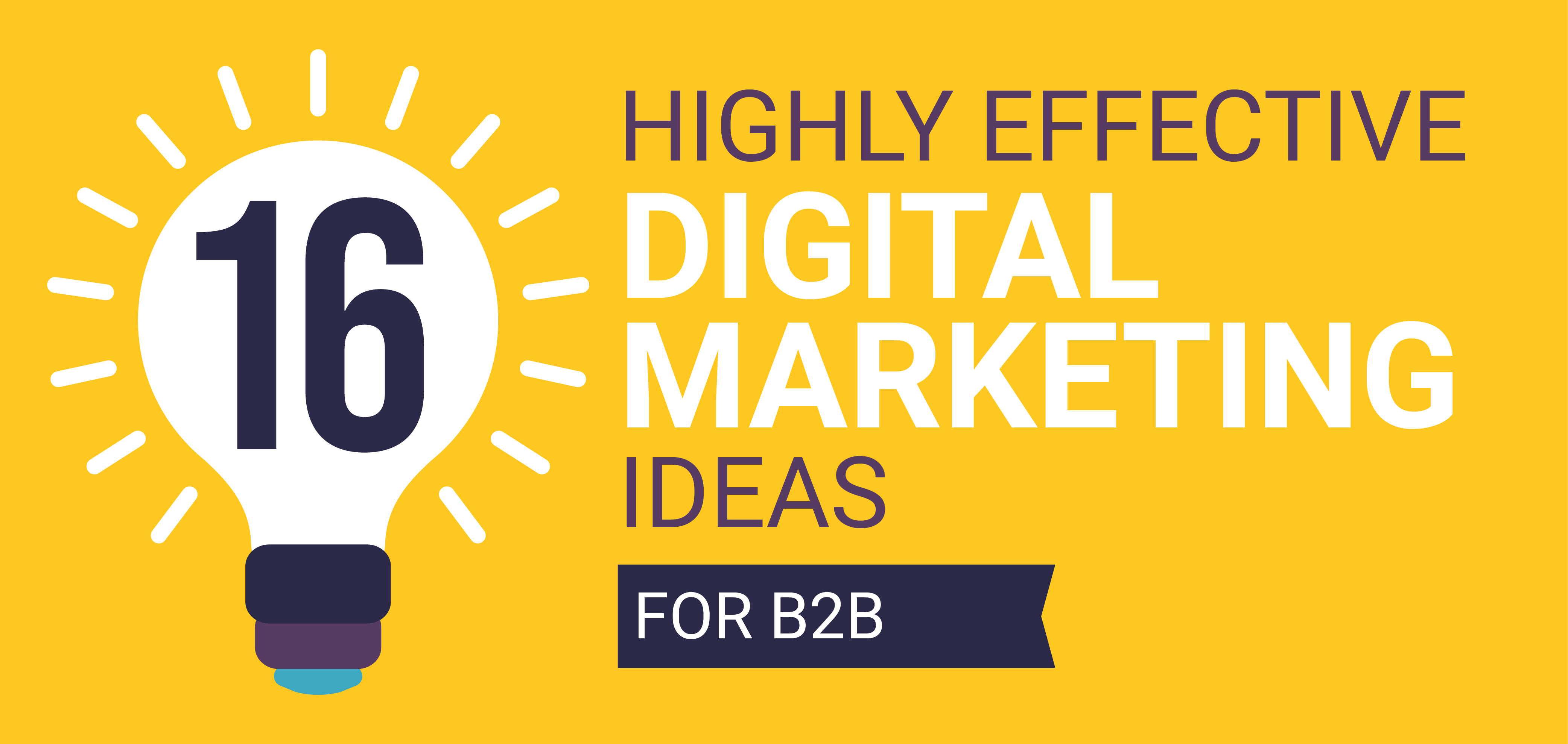 Highly effective digital marketing ideas for B2B